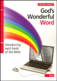 God's Wonderful Word: Introducing Each Book of the   Bible  -              By: Trevor F. Knight