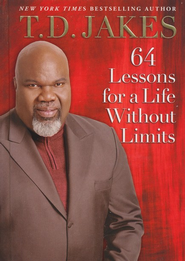 64 Lessons for a Life Without Limits, Hardcover   -              By: T.D. Jakes