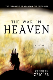 The War in Heaven, Tears of Heaven Series #2 - eBook   -     By: Kenneth Zeigler
