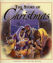 The Story of Christmas  -              By: Stephanie Jeffs
