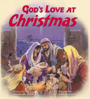 God's Love At Christmas - Slightly Imperfect  -              By: Stephanie Jeffs