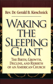 Waking The Sleeping Giant  -     By: Gerald B. Kieschnick