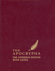 The Apocrypha: The Lutheran Edition with Notes  -              By: Edward Engelbrecht