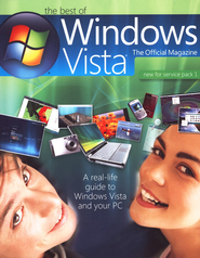The Best of Windows Vista: A Real Life Guide to Windows Vista and Your PC  -