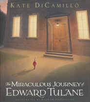 The Miraculous Journey Of Edward Tulane  -     By: Kate DiCamillo