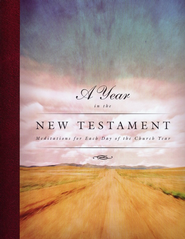A Year in the New Testament: Meditations for Each Day of the Church Year  -     Edited By: Douglas Bauman     By: Edited by Douglas Bauman