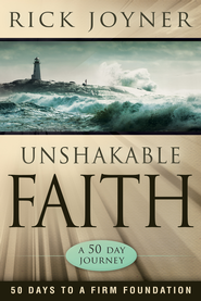 Unshakable Faith: 50 Days to a Firm Foundation: A 50-Day Journey - eBook  -     By: Rick Joyner