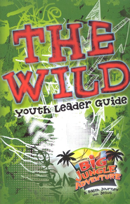Wild! Youth Leader Guide  -