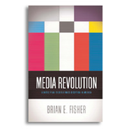 Media Revolution: A Battleplan to Defeat Mass Deception in America  -     By: Brian Fisher