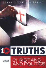 10 Truths About Christians And Politics  -