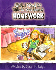 God I Need To Talk To You About Homework  -     By: Susan K. Leigh
