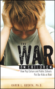 The War on Children   -     By: Karen Gushta