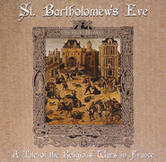 St. Bartholomew's Eve: French Religious War, MP3 CD   -     By: G.A. Henty