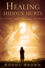 Healing Hidden Hurts: Faith to Begin Again - eBook  -     By: Ronda Brown