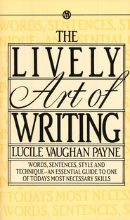 Lively Art of Writing   -     By: Lucile Vaughan Payne
