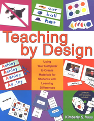 Teaching by Design: Using Your Computer to Create  Materials for Students with Learning Differences  -     By: Kimberly S. Voss
