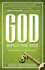 God Wants You Rich: Not Poor and Struggling - eBook  -     By: Scot Anderson
