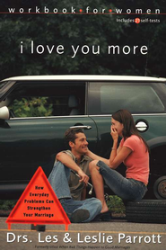 I Love You More Workbook for Women: How Everyday Problems Can Strengthen Your Marriage  -     By: Dr. Leslie Parrott, Dr. Les Parrott