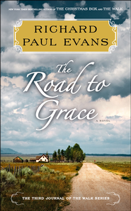 The Road to Grace: The Walk Series #3  -              By: Richard Evans