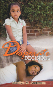 Desperate Decisions  -     By: Marilyn M. Anderson