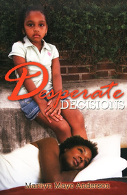 Desperate Decisions  -     By: Marilyn Mayo Anderson