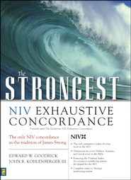 The Strongest NIV Exhaustive Concordance   -              By: Edward W. Goodrick, John R. Kohlenberger III