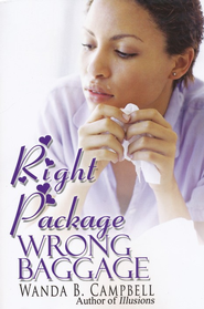 Right Package Wrong Baggage   -     By: Wanda B. Campbell