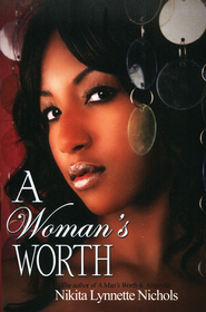 A Woman's Worth  -     By: Nikita Lynnette Nichols
