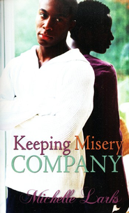 Keepin Misery Company  -     By: Michelle Larks