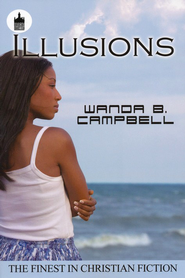 Illusions  -              By: Wanda B. Campbell