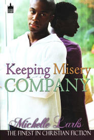 Keeping Misery Company  -     By: Michelle Larks