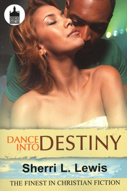 Dance Into Destiny  -     By: Sherri L. Lewis