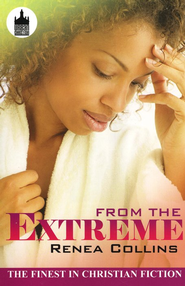 From The Extreme  -     By: Renea Collins