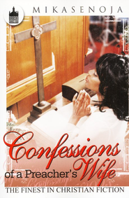 Confessions of A Preacher's Wife  -     By: Mikasenoja