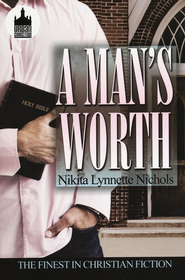 A Man's Worth  -     By: Nikita Lynnette Nichols