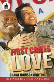 First Comes Love  -              By: Shana Burton