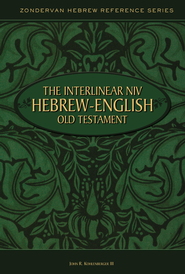 The Interlinear NIV Hebrew-English Old Testament, One-Volume Edition  -              Edited By: John R. Kohlenberger III