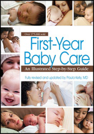 First Year Baby Care (2011): An Illustrated Step-by-Step Guide  -     By: Paula Kelly M.D.