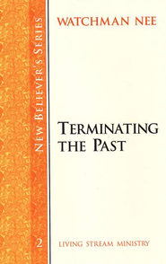 Terminating the Past Volume 2   -     By: Watchman Nee