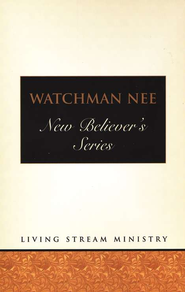 Watchman Nee: New Believers Series  -              By: Watchman Nee