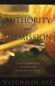 Authority & Submission   -     By: Watchman Nee