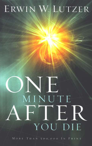 One Minute After You Die  -              By: Erwin W. Lutzer
