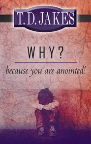 Why? Because You Are Anointed - eBook  -     By: T.D. Jakes