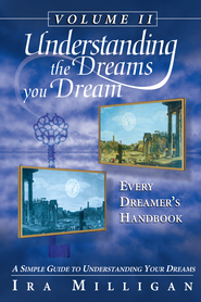 Every Dreamer's Handbook: Understanding the Dreams you Dream Vol 2: A Simple Guide to Understanding Your Dreams - eBook  -     By: Ira Milligan