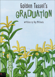 Golden Tassel's Graduation  -     By: Kay Michaels
