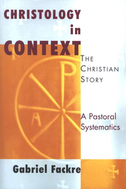 Christology in Context  -     By: Gabriel Fackre