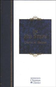 In His Steps, Christian Classic   -              By: Charles Sheldon