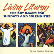 Living Liturgy Clip Art: Images for Sundays and Solemnities (CD-ROM)  -     By: Barbara Knutson
