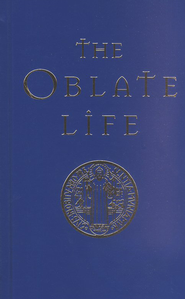 The Oblate Life  -     Edited By: Gervase Holdaway     By: Edited by Gervase Holdaway