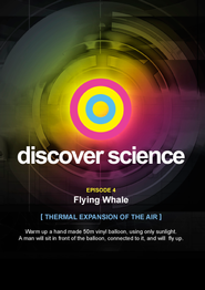 Discover Science: Flying Whale Thermal Expansion of the Air  -